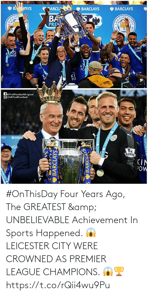 Leicester: #OnThisDay Four Years Ago, The GREATEST & UNBELIEVABLE Achievement In Sports Happened. 😱  LEICESTER CITY WERE CROWNED AS PREMIER LEAGUE CHAMPIONS. 😱🏆 https://t.co/rQii4wu9Pu