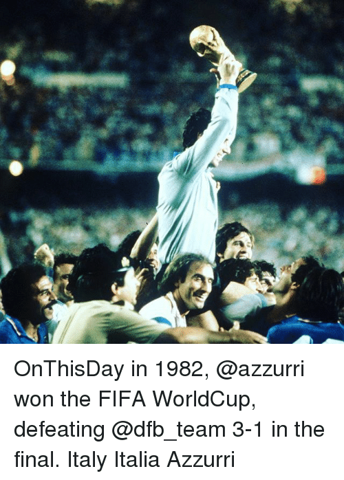 Fifa, Memes, and Italy: OnThisDay in 1982, @azzurri won the FIFA WorldCup, defeating @dfb_team 3-1 in the final. Italy Italia Azzurri