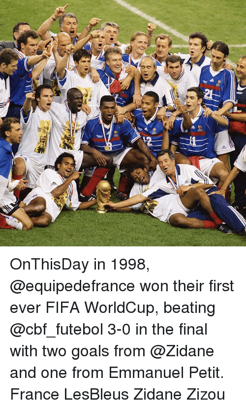 Fifa, Goals, and Memes: OnThisDay in 1998, @equipedefrance won their first ever FIFA WorldCup, beating @cbf_futebol 3-0 in the final with two goals from @Zidane and one from Emmanuel Petit. France LesBleus Zidane Zizou