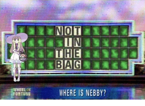 Nebby: ONTUNE  NOT  THE  BAG  WHERE IS NEBBY?
