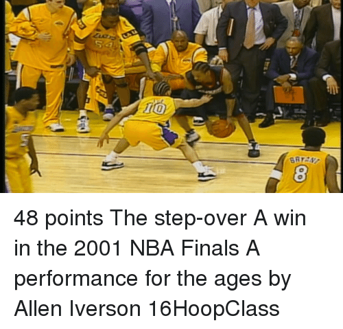 Allen Iverson, Finals, and Nba: oo  5a  10  6Rrs,t- 48 points The step-over A win in the 2001 NBA Finals A performance for the ages by Allen Iverson 16HoopClass