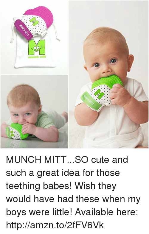 Cute, Memes, and Babes: OO  munch mitt MUNCH MITT...SO cute and such a great idea for those teething babes! Wish they would have had these when my boys were little!  Available here: http://amzn.to/2fFV6Vk