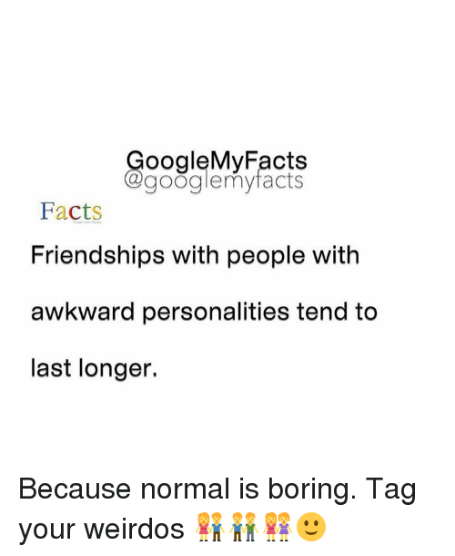 Bored Meme: oogleMy Facts Google My Facts Facts Friendships With ...