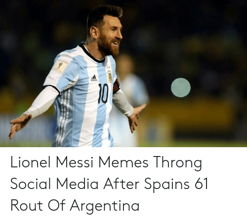 Lionel Messi Memes: Ooloas Lionel Messi Memes Throng Social Media After Spains 61 Rout Of Argentina