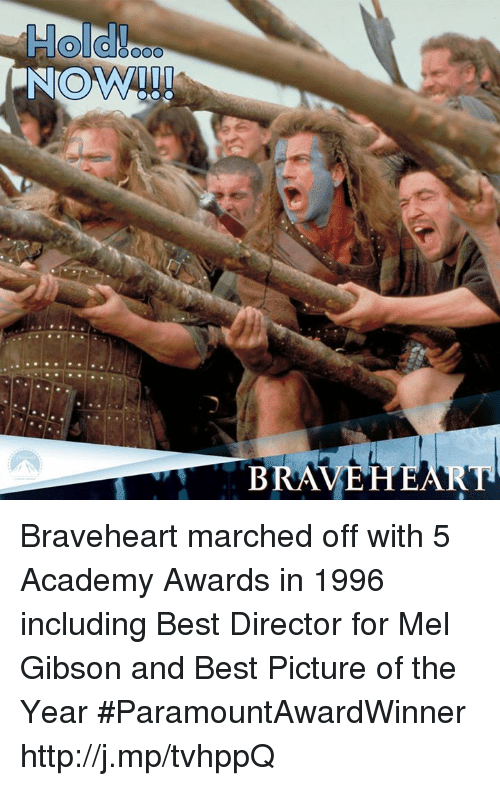 Mel Gibson: OOOO  RAVEH  B  QUO Braveheart marched off with 5 Academy Awards in 1996 including Best Director for Mel Gibson and Best Picture of the Year #ParamountAwardWinner http://j.mp/tvhppQ