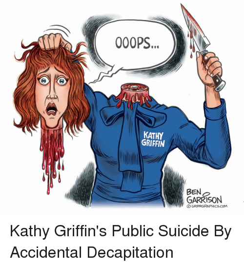 Suicide, Kathy Griffin, and Com: OOOPS...  KATHY  GRIFFIN  BEN  GARRISON  O GRRRGRAPHICS.COM,