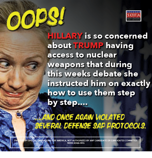 Ed, Edd n Eddy: Oops!  SOFA  HILLARY is so concerned  about  TRUMP  having  access to nuclear  weapons that during  this weeks debate  she  instructed him on exactly  how to use them step  by step  AND ONCE ACAIN WOLATED  SEVERAL DEFENSESAppROTOCOLS,  YSPECIALOPERATIO  PA  R AMERICA, NOT AUTHO  RIZ  ED BY ANY CANDIDATE OR CANDIDATES COMMITTEE  WWW.SO4A ORG