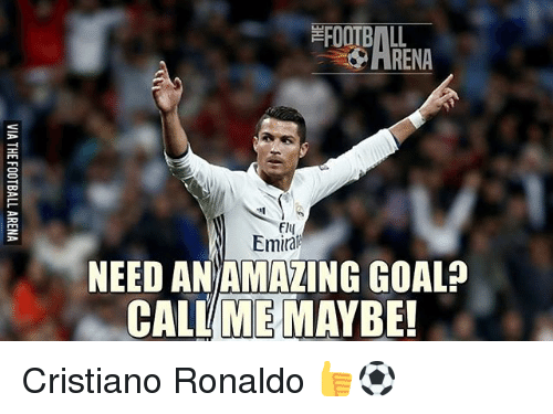 Call Me Maybe, Cristiano Ronaldo, and Football: OOTBALL-  ARENA  FI4  F14  Emirail  NEED AN/AMAZING GOAL  CALL/ME MAYBE!  GZ:  OE  GB  GY  NA  3HL  DA  EL C  VIA THE FOOTBALL ARENA Cristiano Ronaldo 👍⚽️