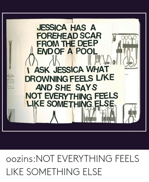 feels: oozins:NOT EVERYTHING FEELS LIKE SOMETHING ELSE