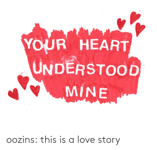 love story: oozins:  this is a love story