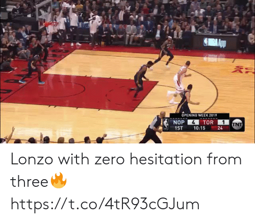 Opening: OPENING WEEK 2019  4  NOP  TOR  INT  1ST  10:15  24 Lonzo with zero hesitation from three🔥 https://t.co/4tR93cGJum