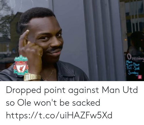 Mon: OPENING  YOULL NEVER WALK ALONE  Mon  LIVERPOOL  Tue-Thue  Tri -Sal  FOOTBALL CLUBA  Sunday  EST-1892 Dropped point against Man Utd so Ole won't be sacked https://t.co/uiHAZFw5Xd