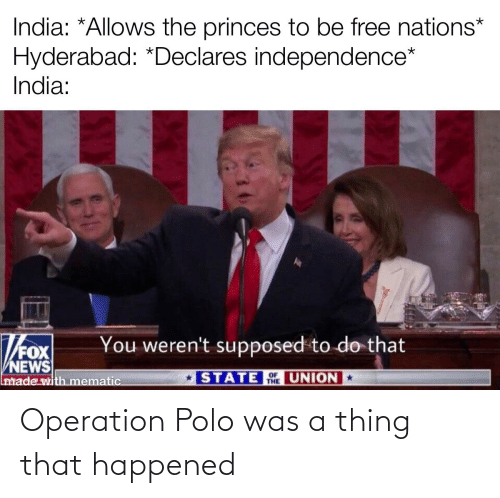 Polo: Operation Polo was a thing that happened