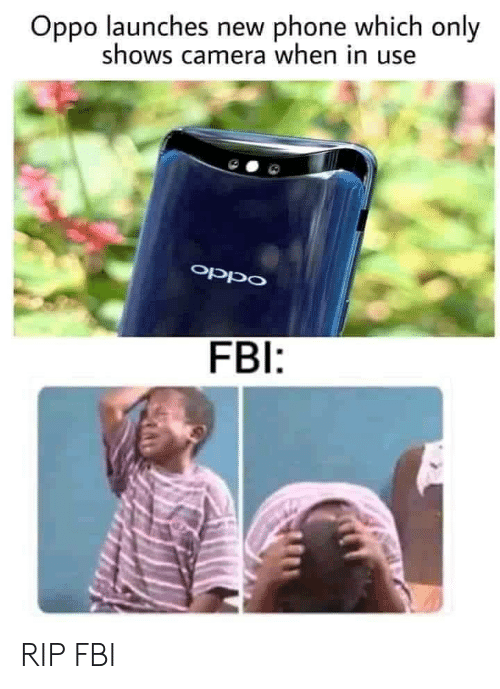 new phone: Oppo launches new phone which only  shows camera when in use  oppO  FBI: RIP FBI