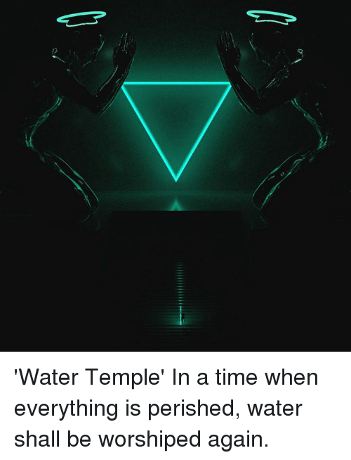 or water temple in a time when everything is perished 20969984 🔥 25 best memes about water temple water temple memes,Water Temple Meme