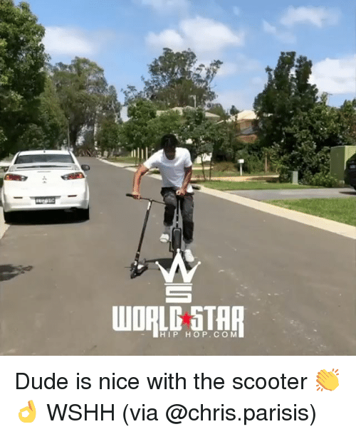 Dude, Memes, and Scooter: or  WORLD STAR  HIP HOP.COM Dude is nice with the scooter 👏👌 WSHH (via @chris.parisis)