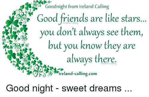good night sweet dreams: ORa  Goodnight lreland Calling  Good friends are like stars  you don't always see them,  AD  HaAR, but you know they are  always there.  Ireland calling.com Good night - sweet dreams ...