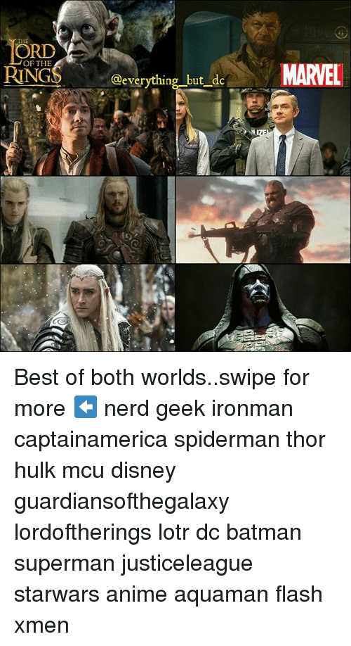 Anime, Batman, and Disney: ORD  OF THE  MARVEL  RING  @everything but dc Best of both worlds..swipe for more ⬅ nerd geek ironman captainamerica spiderman thor hulk mcu disney guardiansofthegalaxy lordoftherings lotr dc batman superman justiceleague starwars anime aquaman flash xmen