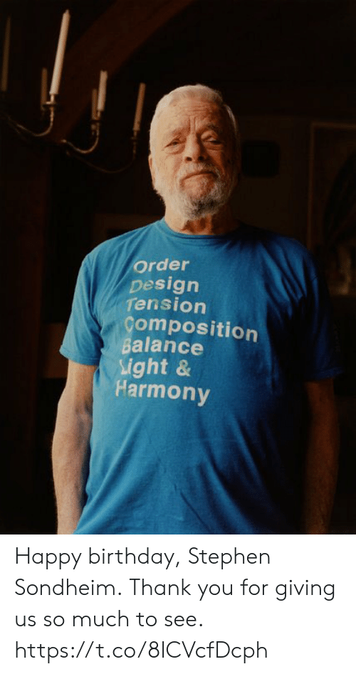 harmony: Order  Desigrn  Tension  omposition  Balance  Light &  Harmony Happy birthday, Stephen Sondheim. Thank you for giving us so much to see. https://t.co/8ICVcfDcph