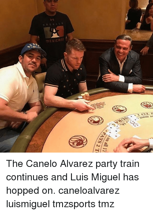 """Miguels: ORGULLO  mEXICAns  Nn i  44>  s"""", """" 4 -d on all 1?  PAYS 2 T  Ic  At The Canelo Alvarez party train continues and Luis Miguel has hopped on. caneloalvarez luismiguel tmzsports tmz"""