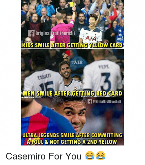 Football, Memes, and Hair: OriginalTroll Football  AIA  KIDS SMILE AFTER GETTINGYELLOW CARD  HAIR  ESSIEn  MEN SMILE AFTER GETTING RED CARD  originarTrollFootball  ULTRA LEGENDS SMILE AFTER COMMITTING  A FOUL & NOT GETTING A 2ND YELLow Casemiro For You 😂😂