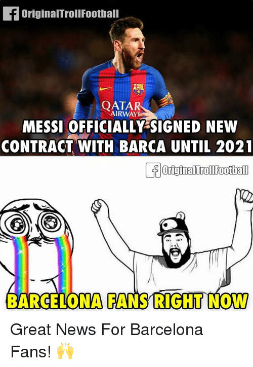 Onas: OriginalTrollFootball  cap  QATAR  AIRWAY  MESSI OFFICIALLY SIGNED NEW  CONTRACT WITH BARCA UNTIL 2021  ONA CANS RIGHT NOW Great News For Barcelona Fans! 🙌