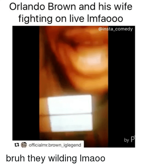 Funny, Memes, and Orlando Brown: Orlando Brown and his wife  fighting on live lmfaooo  insta comedy  officialmr.brown iglegend bruh they wilding lmaoo