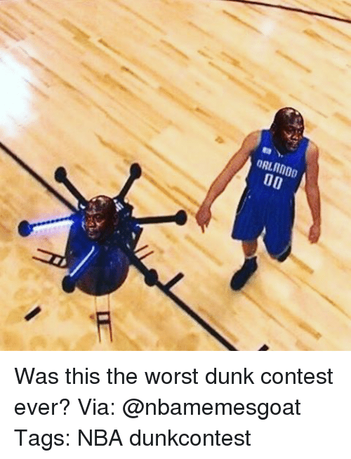 Dunk, Memes, and The Worst: ORLANDO Was this the worst dunk contest ever? Via: @nbamemesgoat Tags: NBA dunkcontest
