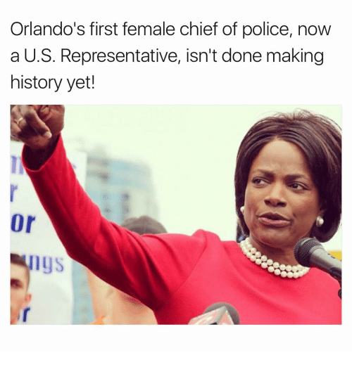 Making History: Orlando's first female chief of police, now  a U.S. Representative, isn't done making  history yet!  lys