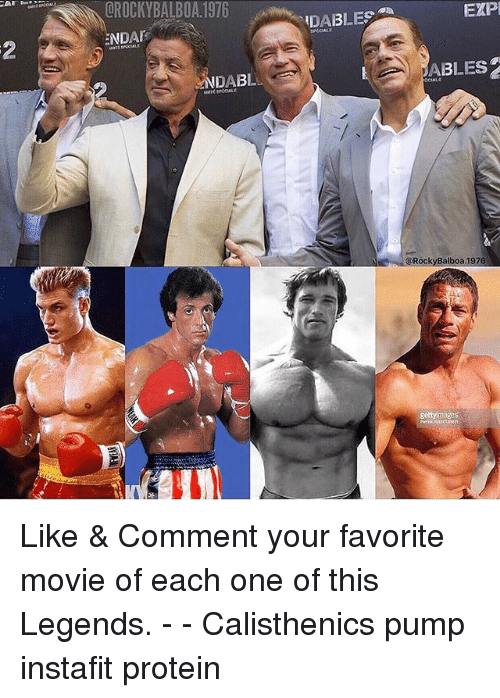 nda: OROCKYBALBOA.1976  DABLES  EXP  NDA  2  NDABL  ABLES  CIALE  @RockyBalboa.1976  gettyimages Like & Comment your favorite movie of each one of this Legends. - - Calisthenics pump instafit protein