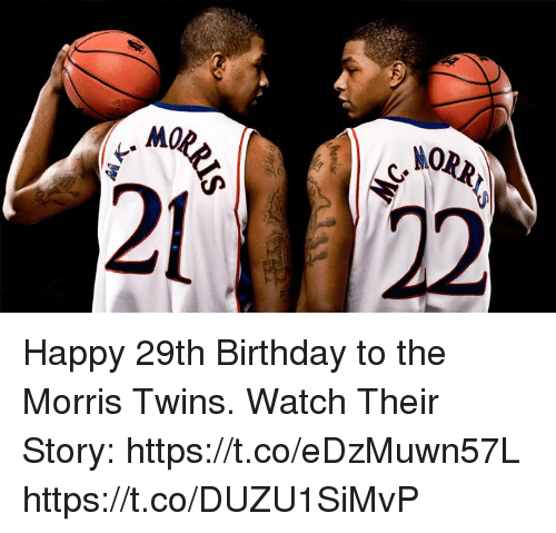 ORR M0 Happy 29th Birthday To The Morris Twins Watch Their