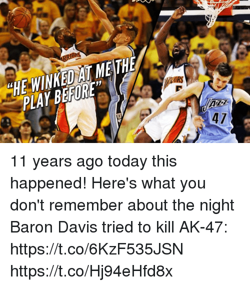 Baron Davis: ORS  PLAY BEFORE 11 years ago today this happened! Here's what you don't remember about the night Baron Davis tried to kill AK-47: https://t.co/6KzF535JSN https://t.co/Hj94eHfd8x