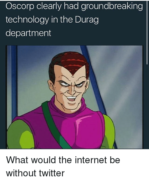 Durag, Internet, and Memes: Os corp clearly had groundbreaking  technology in the Durag  department What would the internet be without twitter