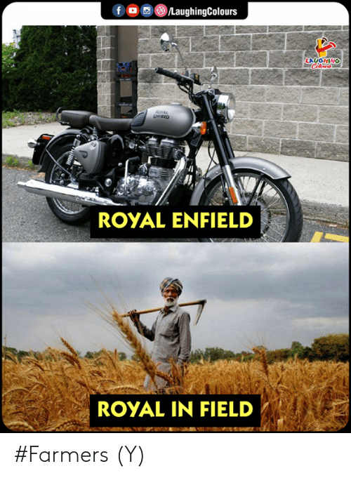 Enfield: OSC)/LaughingColours  f  LAUGHING  ROYAL ENFIELD  ROYAL IN FIEL #Farmers (Y)