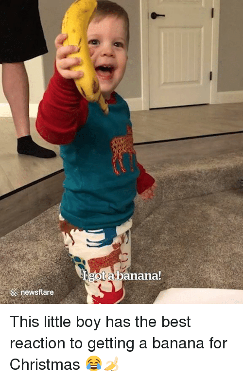 Best Reaction: ot abanana!  ::: newsflare This little boy has the best reaction to getting a banana for Christmas 😂🍌