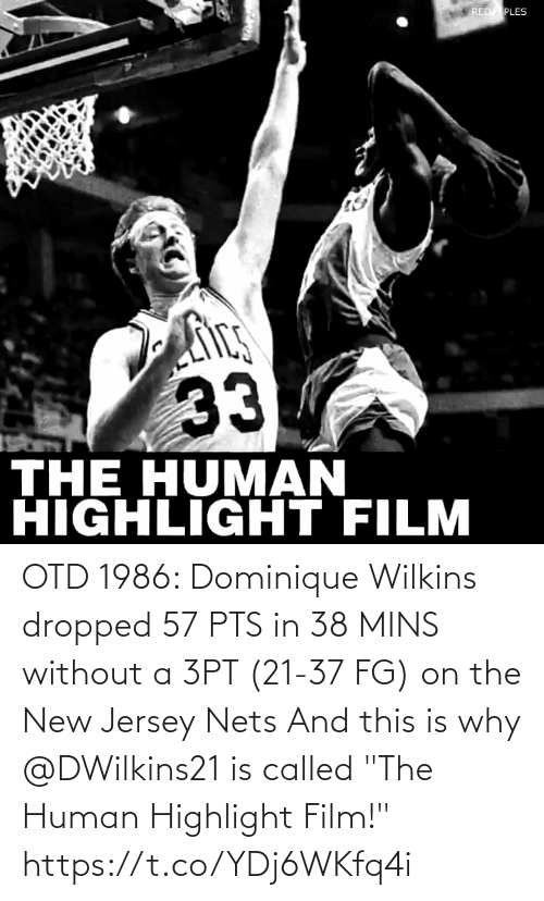 "Nets: OTD 1986: Dominique Wilkins dropped 57 PTS in 38 MINS without a 3PT (21-37 FG) on the New Jersey Nets  And this is why @DWilkins21 is called ""The Human Highlight Film!""  https://t.co/YDj6WKfq4i"