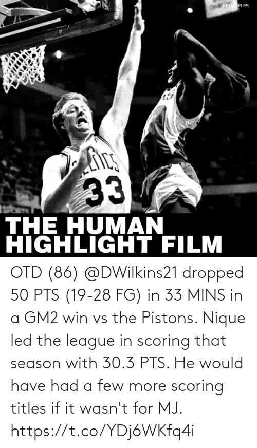 Mins: OTD (86) @DWilkins21 dropped 50 PTS (19-28 FG) in 33 MINS in a GM2 win vs the Pistons.   Nique led the league in scoring that season with 30.3 PTS. He would have had a few more scoring titles if it wasn't for MJ.   https://t.co/YDj6WKfq4i