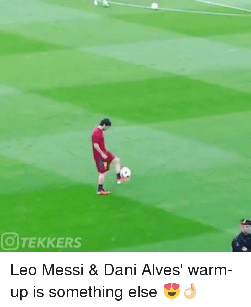 Memes, Messi, and Something Else: OTEKKERS Leo Messi & Dani Alves' warm-up is something else 😍👌🏼