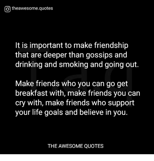 Funny Quotes About Friendship And Drinking: Otheawesomequotes It Is Important To Make Friendship That