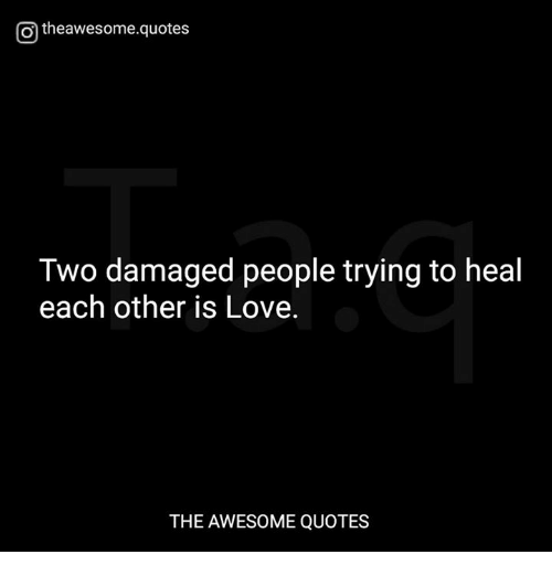 Love Each Other When Two Souls: Otheawesomequotes Two Damaged People Trying To Heal Each