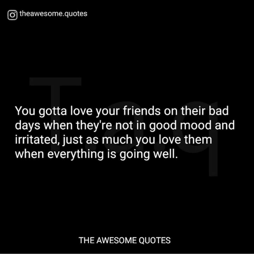 Good Quotes Bad Friends: Otheawesomequotes You Gotta Love Your Friends On Their Bad