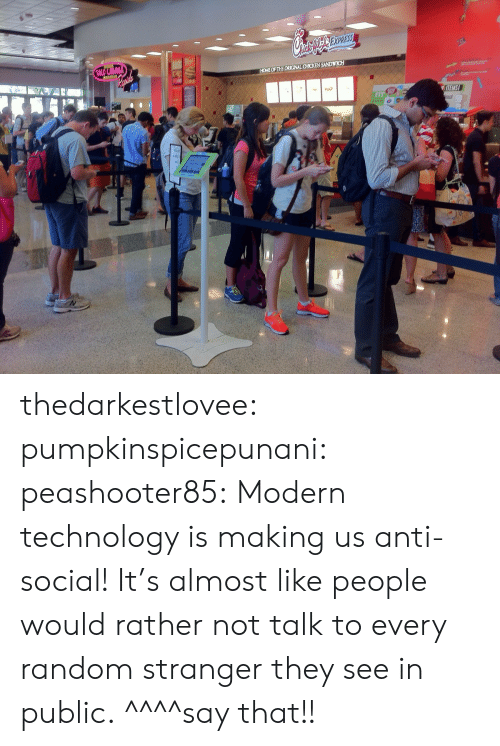 Anti Social: OTHEORCNALCHICKEN SANDIc  FIT thedarkestlovee: pumpkinspicepunani:   peashooter85:  Modern technology is making us anti-social!   It's almost like people would rather not talk to every random stranger they see in public.   ^^^^say that!!