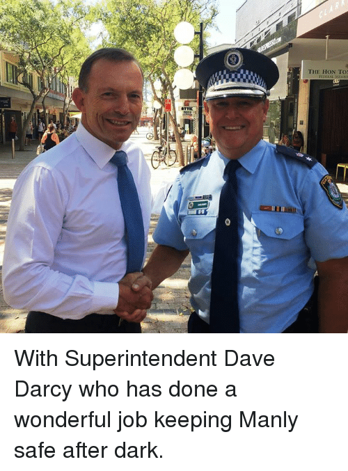 federalism: OTTIK  THE HON TOM  FEDERAL With Superintendent Dave Darcy who has done a wonderful job keeping Manly safe after dark.