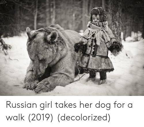 Russian Girl: OTTO  DOTOFPA Russian girl takes her dog for a walk (2019) (decolorized)