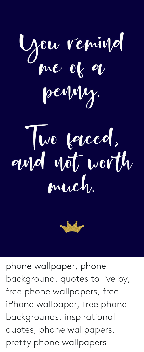 Inspirational: ou renid  me ok  pety  Tue ced  ud vot worth  much. phone wallpaper, phone background, quotes to live by, free phone wallpapers, free iPhone wallpaper, free phone backgrounds, inspirational quotes, phone wallpapers, pretty phone wallpapers