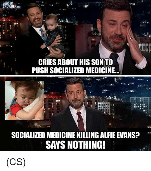 Memes, Medicine, and 🤖: OUDER  ROWDER.coM  CRIES ABOUT HIS SON TO  PUSH SOCIALIZED MEDICINE..  93  SOCIALIZED MEDICINE KILLING ALFIE EVANS?  SAYS NOTHING! (CS)