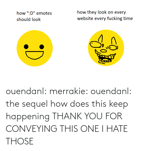src: ouendanl: merrakie:  ouendanl:  the sequel  how does this keep happening  THANK YOU FOR CONVEYING THIS ONE I HATE THOSE