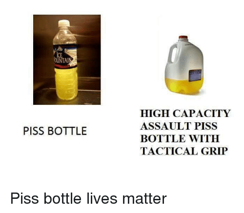 Live, Military, and Living: OUNTAIN  PISS BOTTLE  HIGH CAPACITY  ASSAULT PISS  BOTTLE WITH  TACTICAL GRIP Piss bottle lives matter