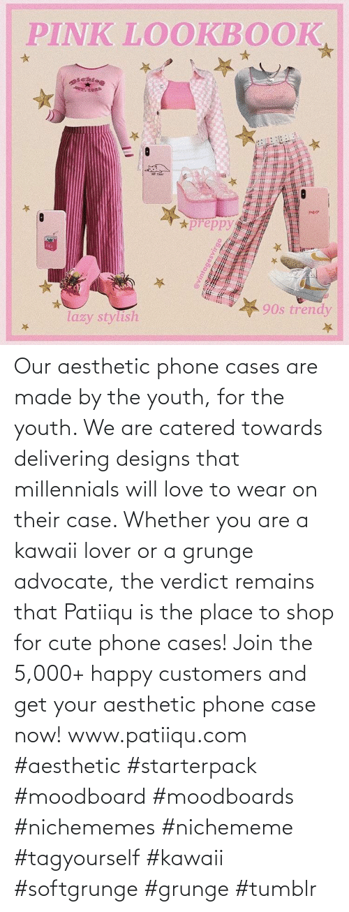 Aesthetic: Our aesthetic phone cases are made by the youth, for the youth. We are catered towards delivering designs that millennials will love to wear on their case. Whether you are a kawaii lover or a grunge advocate, the verdict remains that Patiiqu is the place to shop for cute phone cases!  Join the 5,000+ happy customers and get your aesthetic phone case now!    www.patiiqu.com    #aesthetic #starterpack #moodboard #moodboards #nichememes #nichememe #tagyourself #kawaii #softgrunge #grunge #tumblr