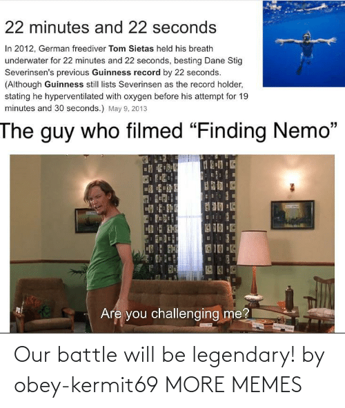 battle: Our battle will be legendary! by obey-kermit69 MORE MEMES